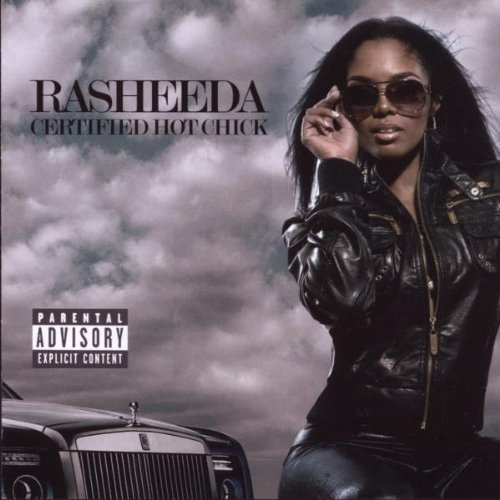 Rasheeda Certified Hot Chick Explicit Version