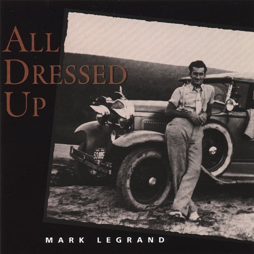 Mark Legrand All Dressed Up