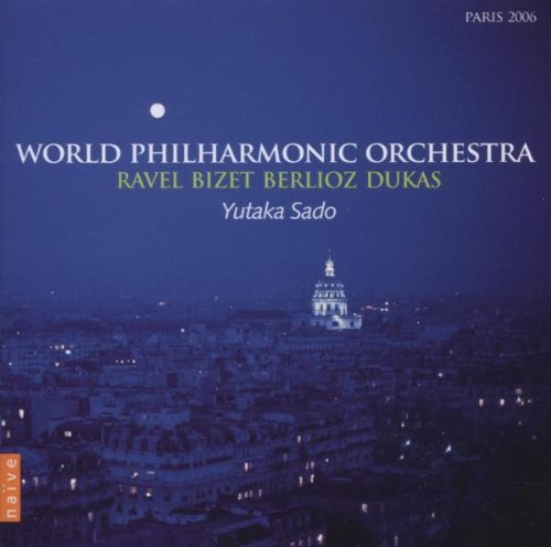 Ravel Bizet Berlioz Dukas World Philharmonic Orhestra Sado World Philharmonic Orch