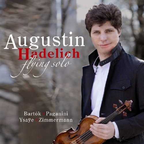 Augustin Hadelich Flying Solo