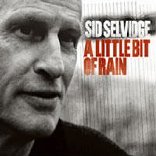 Sid Selvidge Little Bit Of Rain