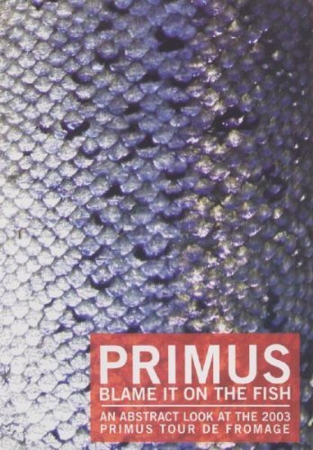 Primus Blame It On The Fish