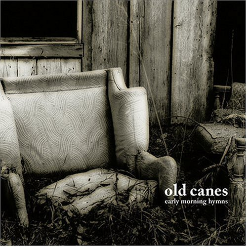 Old Canes Early Morning Hymns Digipak
