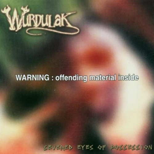 Wurdulak Severed Eyes Of Possession Explicit Version