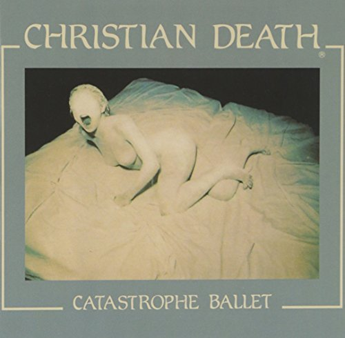 Christian Death Catastrophe Ballet