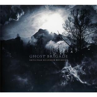 Ghost Brigade Until Fear No Longer Defines U