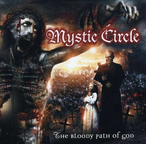 Mystic Circle Bloody Path Of God