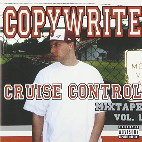 Copywrite Vol. 1 Cruise Control Explicit Version