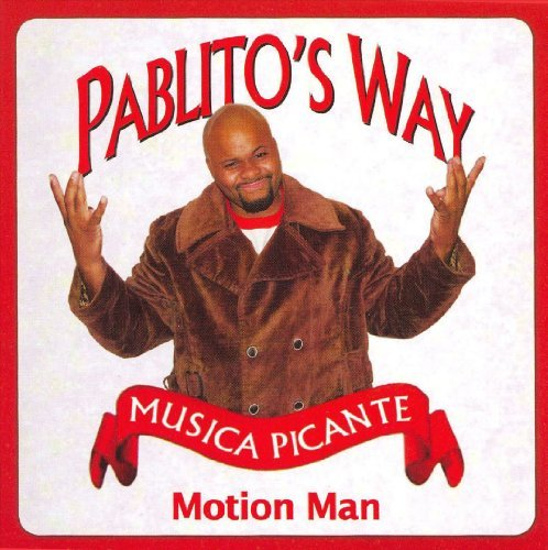 Motion Man Pablito's Way Explicit Version