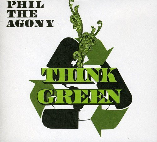 Phil The Agony Think Green Explicit Version
