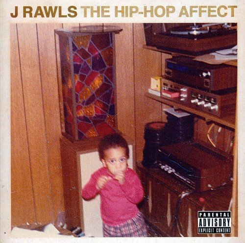 J Rawls Hip Hop Affect Explicit Version