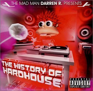 Darren R. History Of Hard House Explicit Version