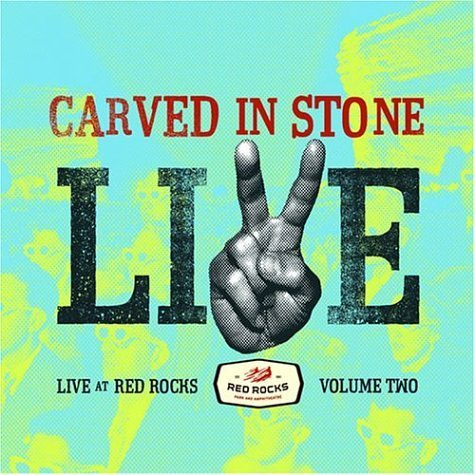 Carved In Stone Vol. 2 Live At Red Rocks U2 Coldplay R.E.M. Amos