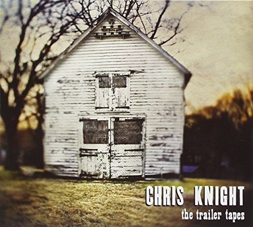 Chris Knight Trailer Tapes