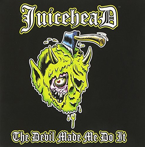 Juicehead Devil Made Me Do It