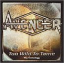 Avenger Too Wild To Tame Anthology Remastered 2 CD Set