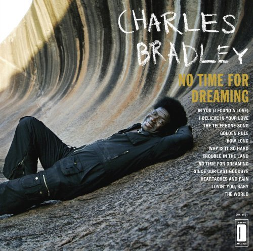 Charles Bradley No Time For Dreaming