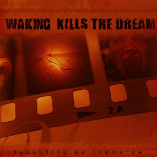 Waking Kills The Dream Depending On Tomorrow