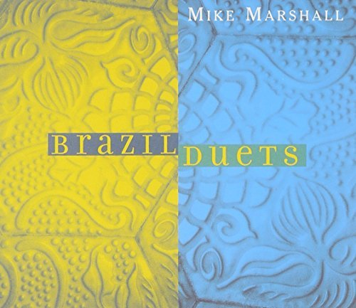 Mike Marshall Brazil Duets