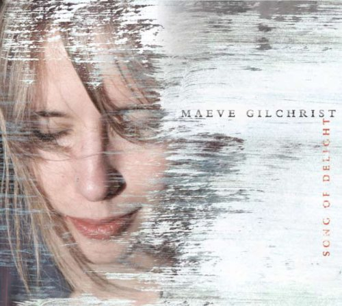 Maeve Gilchrist Song Of Delight
