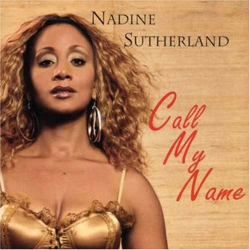 Nadine Sutherland Call My Name