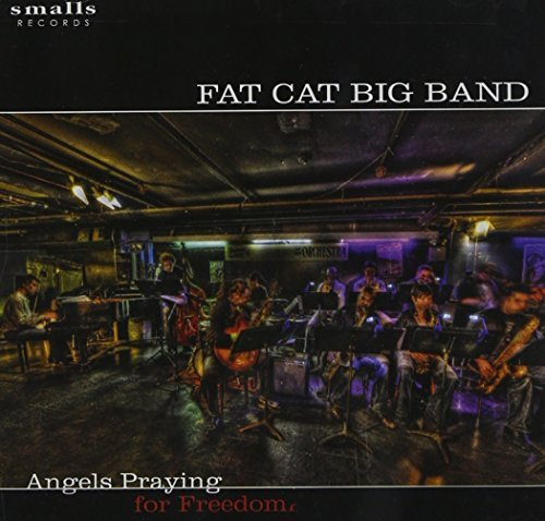 Fat Cat Big Band Angels Praying For Freedom