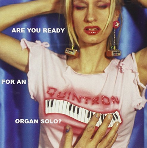 Quintron Are You Ready For An Organ Sol