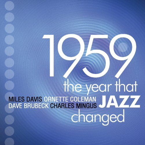 1959 The Year Jazz Changed 1959 The Year Jazz Changed 4 CD