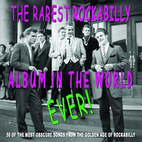 Rarest Rockabilly Album In The Rarest Rockabilly Album In The