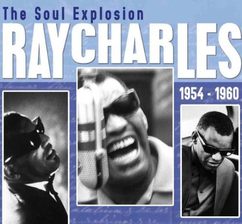 Ray Charles Soul Explosion 1954 1960