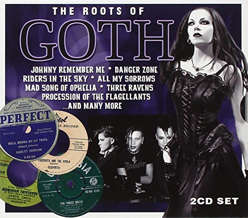Roots Of Goth Roots Of Goth