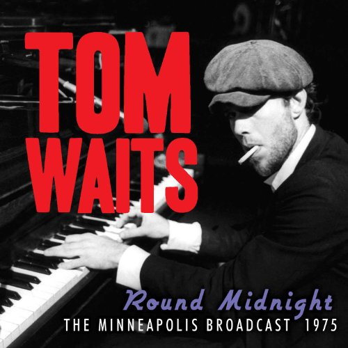 Tom Waits Round Midnight Minneapolis Br