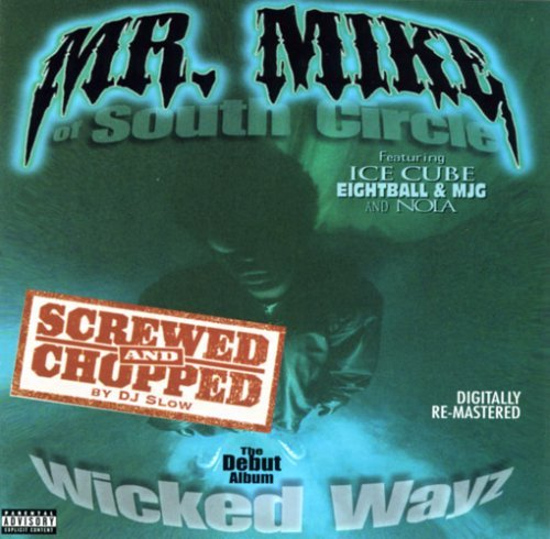 Mr. Mike Wicked Wayz Chopped & Screwed Explicit Version Screwed Version