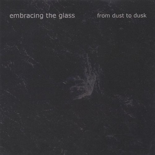 Embracing The Glass From Dust To Dusk