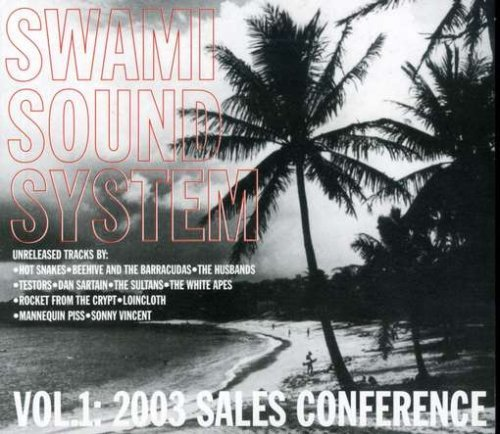 Swami Sound System Vol. 1 Swami Sound System Hot Snakes Husbands Sultans Swami Sound System