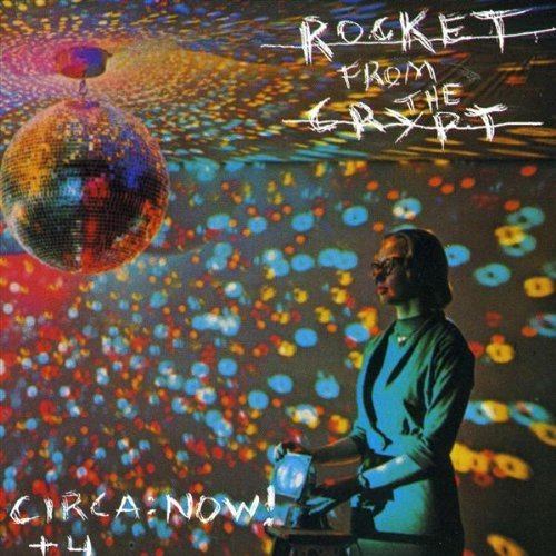 Rocket From The Crypt Circa Now! Incl. Bonus Tracks