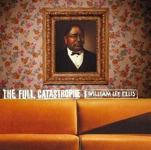 William Lee Ellis Full Catastrophe