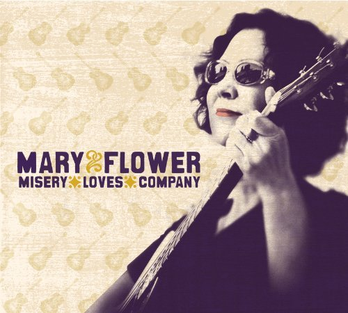 Mary Flower Misery Loves Company