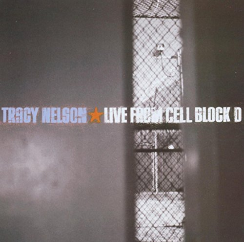 Tracy Nelson Live From Cell Block D