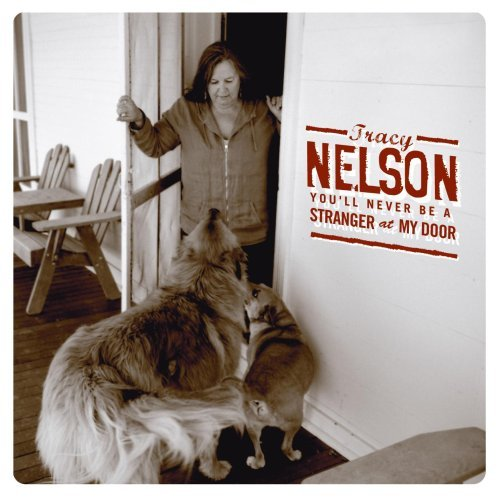 Tracy Nelson You'll Never Be A Stranger At