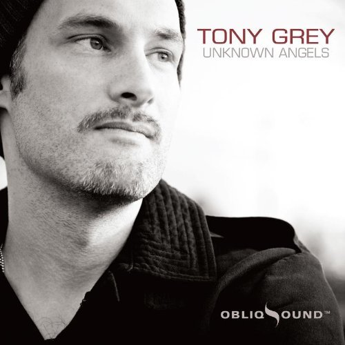 Tony Grey Unknown Angels