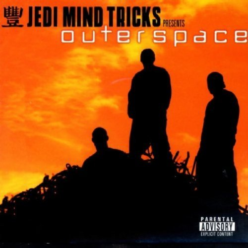 Jedi Mind Tricks Presents Outerspace Explicit Version