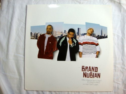 Brand Nubian Who Wanna Be A Star? Explicit