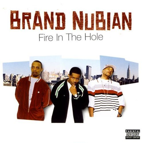 Brand Nubian Fire In The Hole Explicit Version