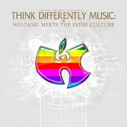 Think Differently Wu Tang Meets Indie Culture Explicit Version