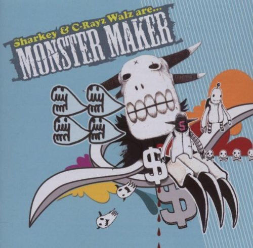 C Rayz Walz & Sharkey Present Monster Maker