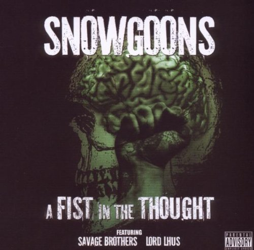 Snowgoons Fist In The Thought Feat. Savage Brot