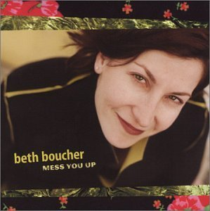 Beth Boucher Mess You Up