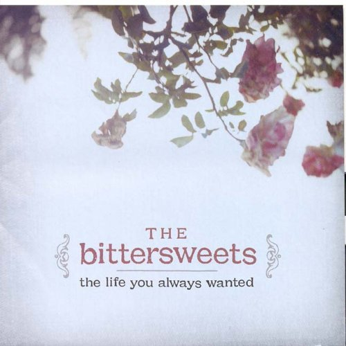 Bittersweets Life You Always Wanted