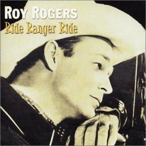 Roy Rogers Ride Ranger Ride